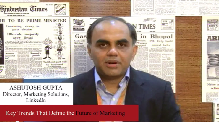 In conversation with Ashutosh Gupta, Director, Marketing Solutions, LinkedIn