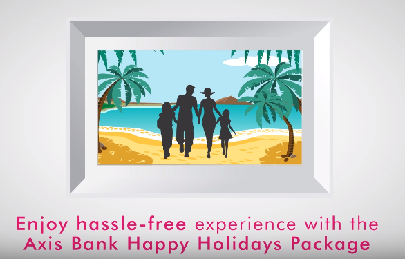 "Axis Bank Launches ""Happy Holidays Package'' for Globetrotters"