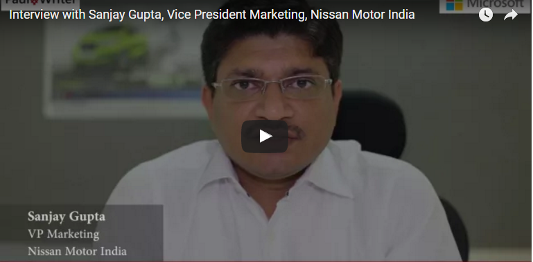 The Rise Of The Modern Marketer – Interview with Sanjay Gupta, Vice President Marketing, Nissan Motor India