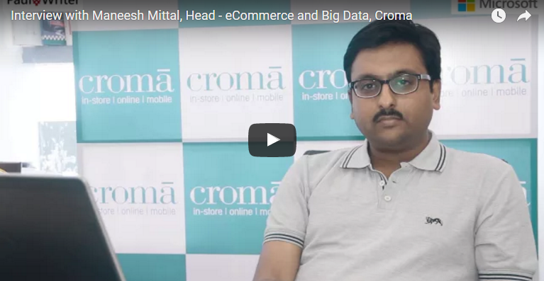 The Rise Of The Modern Marketer – Interview with Maneesh Mittal, Head – eCommerce and Big Data, Croma