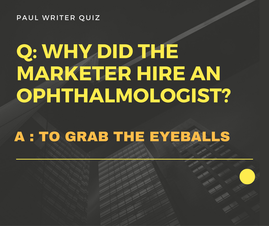 Q: WHY DID THE MARKETER HIRE AN OPHTHALMOLOGIST?