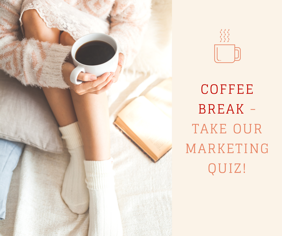 COFFEE BREAK - TAKE OUR MARKETING QUIZ!