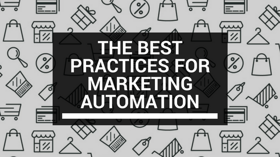 The Best Practices For Marketing Automation