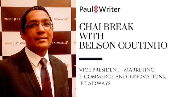 Chai Break with Belson Coutinho, Vice President – Marketing, eCommerce & Innovations, Jet Airways