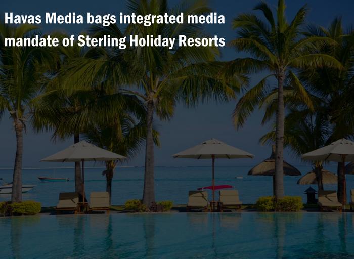 Havas Media bags integrated media mandate of Sterling Holiday Resorts