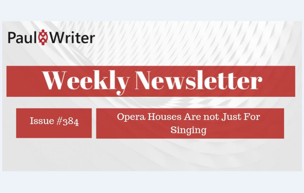 Weekly Newsletter: Opera Houses Are not Just For Singing