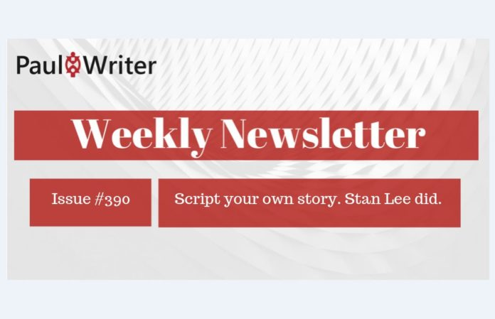 Weekly Newsletter: Script your own story. Stan Lee did.