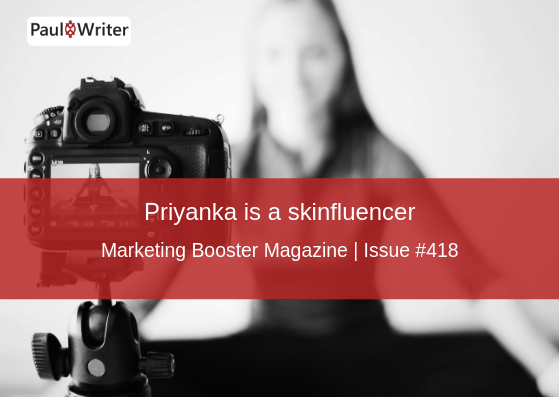 Priyanka is a skinfluencer.