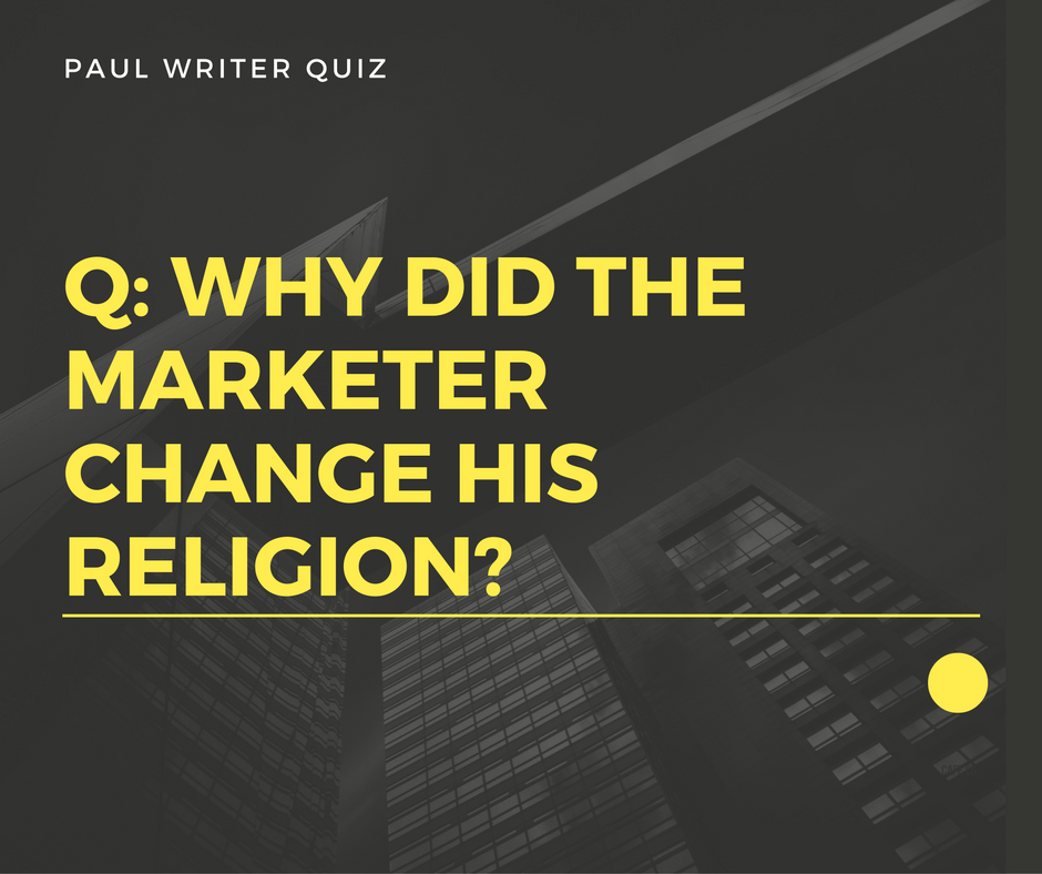 Why Did The Marketer Change His Religion?
