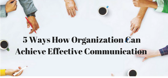 effective communication in organization Communication plays a fundamental role in all facets of business it is therefore very important that both internal communication within your organisation as well as the communication skills of your employees are effective.