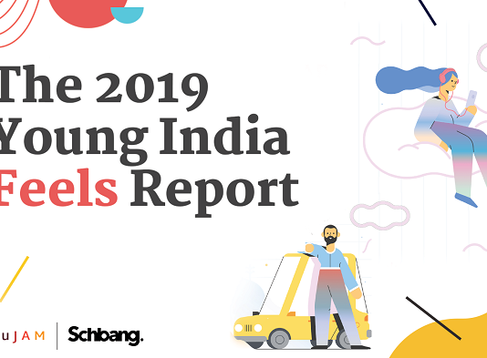 The 2019 Young India Feels Report by Schbang X HaikuJAM decodes the Young Indian mindset