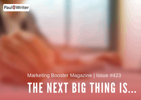 The next big thing is...