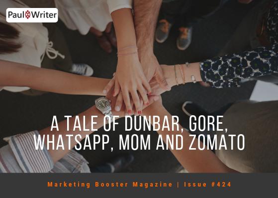 A tale of Dunbar, Gore, Whatsapp, Mom and Zomato