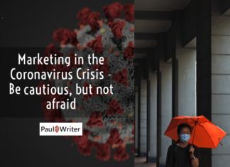Marketing in the Coronavirus Crisis – Be cautious, but not afraid