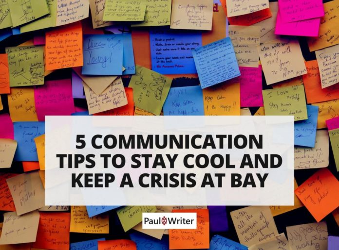 5 Communication Tips To Stay Cool And Keep A Crisis At Bay