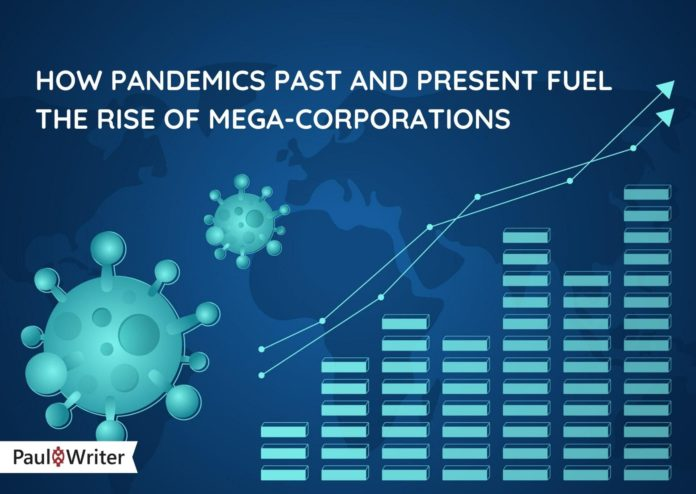 How pandemics past and present fuel the rise of mega-corporations