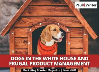 Dogs in the White House and frugal product management