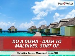 Do a Disha - Dash to Maldives. Sort of.