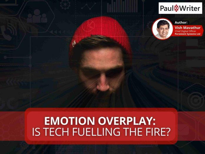 Emotion Overplay Is Tech fuelling the fire