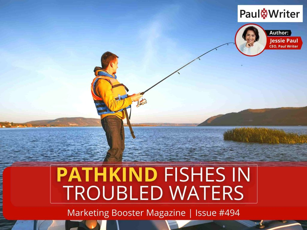 Pathkind Fishes in Troubled Waters